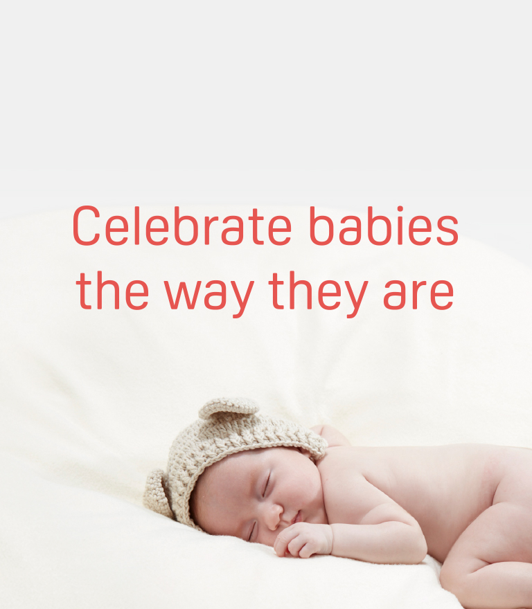 Celebrate babies the way they are